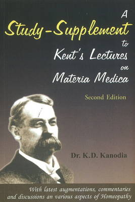 Study-Supplement to Kent's Lectures on Materia Medica: 2nd Edition (Paperback)