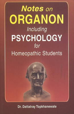 Notes on Organon Including Psychology for Homeopathic Students (Paperback)