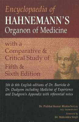 Encyclopedia of Hahnemann's Organon of Medicine: With a Comparative & Critical Study of the 5th & 6th Editions (Paperback)