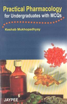Practical Pharmacology for Undergraduates with MCQs (Paperback)