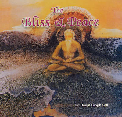 The Bliss and Peace (Hardback)