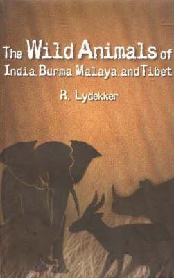 Wild Animals of India, Burma, Malaya and Tibet (Hardback)