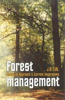 Forest Management: Classical Approach & Current Imperatives (Hardback)