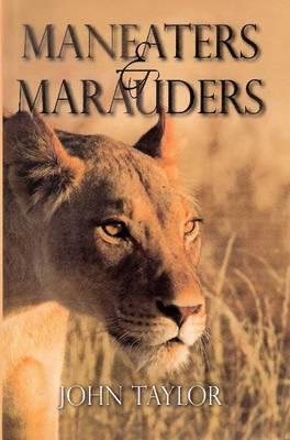 Maneaters and Marauders (Hardback)