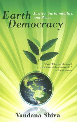 Earth Democracy: Justice, Sustainability & Peace (Paperback)