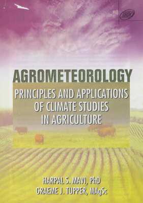 Agrometeorology: Principles and Applications of Climate Studies in Agriculture (Hardback)