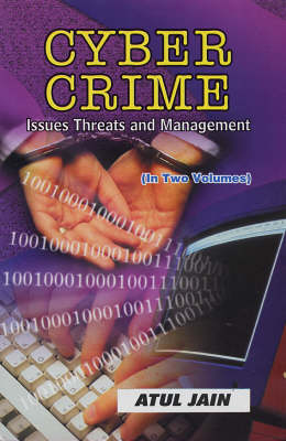 Cyber Crime: Issues, Threads and Management (Hardback)