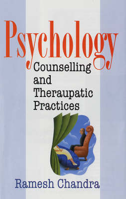Psychology, Counseling and Therapeutic Practices (Hardback)