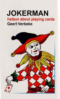 Jokerman: Haibun About Playing Cards (Hardback)