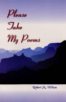 Please Take My Poems (Hardback)