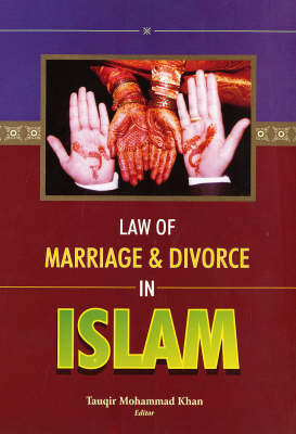 Law of Marriage and Divorce in Islam (Hardback)