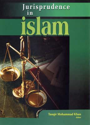 Jurisprudence in Islam (Hardback)