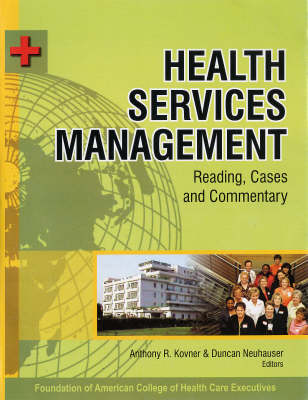 Health Services Management: Reading Cases and Commentary (Hardback)