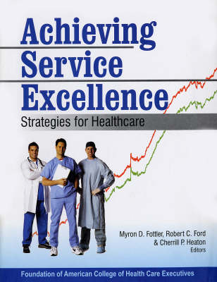 Achieving Service Excellence: Strategies for Health Care (Hardback)