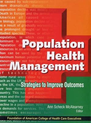 Population Health Management: Strategies to Improve Outcomes (Hardback)