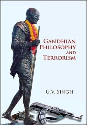Gandhian Philosophy and Terrorism (Hardback)