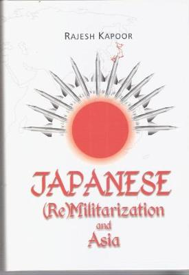 Japanese (Re)Militarization and Asia (Hardback)