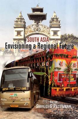 South Asia: Envisioning a Regional Future (Hardback)