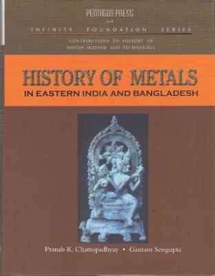 History of Metals: In Eastern India and Bangladesh (Hardback)