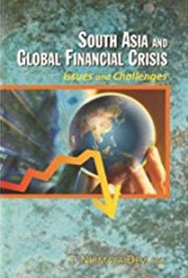 South Asia and Global Financial Crisis: Issues and Challenges (Hardback)