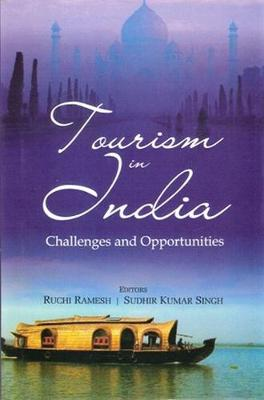 Tourism in India: Challenges and Opportunities (Hardback)
