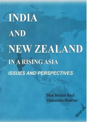 India and New Zealand in a Rising Asia: Issues and Perspective (Hardback)