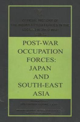 Post-War Occupation Forces: Japan and South-East Asia (Hardback)