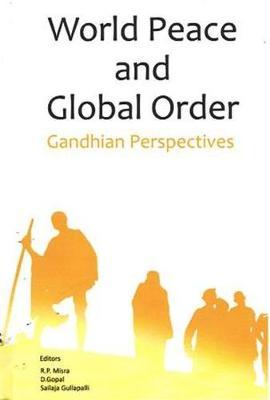 World Peace and Global Order: Gandhian Perspectives (Hardback)
