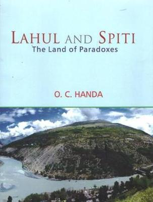 Lahul and Spiti: The Land of Paradoxes (Hardback)