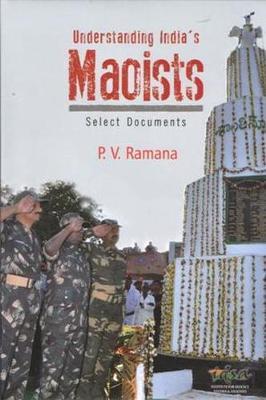 Understanding India's Maoists: Select Documents (Hardback)