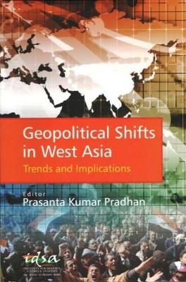 Geopolitical Shifts in West Asia: Trends and Implications (Hardback)
