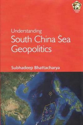 Understanding South China Sea Geopolitics (Hardback)