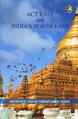 Act East and India's North-East (Hardback)