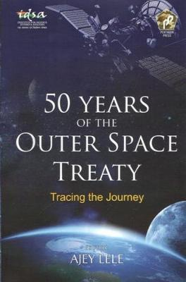 50 Years of the Outer Space Treaty: Tracing the Journey (Hardback)