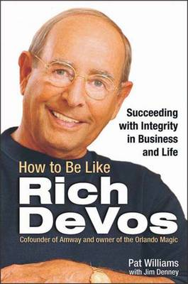 How to be Like Rich DeVos (Paperback)