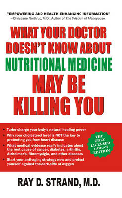What Your Doctor Doesn't Know About Nutritional Medicine May be Killing You (Paperback)