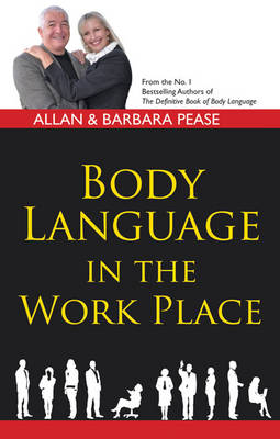 Body Language in the Work Place (Paperback)