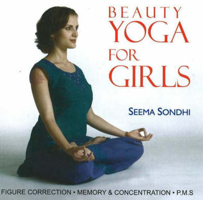Beauty Yoga for Girls: Figure Correction, Memory and Concentration, PMS (Paperback)