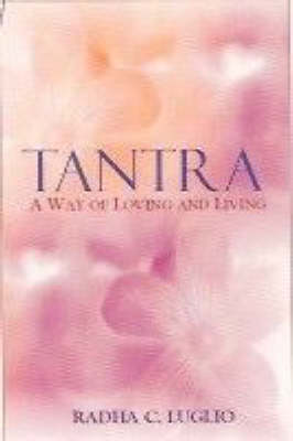 Tantra: A Way of Living and Loving (Paperback)