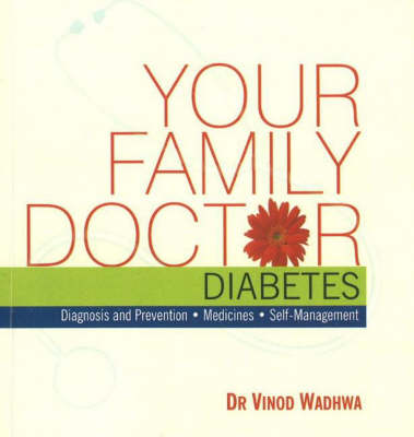 Your Family Doctor, Diabetes: Diagnosis and Prevention, Medicines, Self-Management (Paperback)