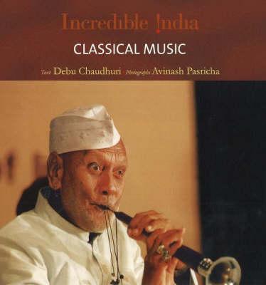 Incredible India -- Classical Music - Incredible India (Hardback)