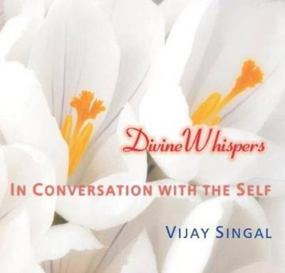 Divine Whispers: In Conversation with the Self (Paperback)