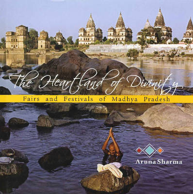 Heartland of Divinity: Fairs & Festivals of Madhya Pradesh (Paperback)