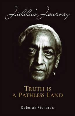 Jiddu's Journey: Truth is a Pathless Land (Paperback)