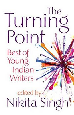 Turning Point: Best of Young Indian Writers (Paperback)