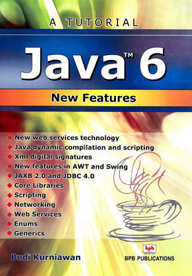 A Tutorial Java 6 New Features (Paperback)