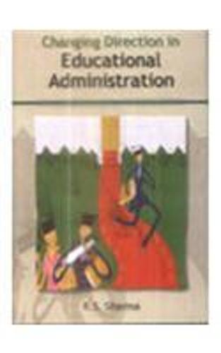 Changing Direction in Educational Administration (Hardback)