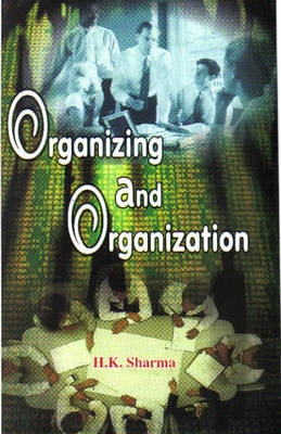 Organizing and Organization (Hardback)