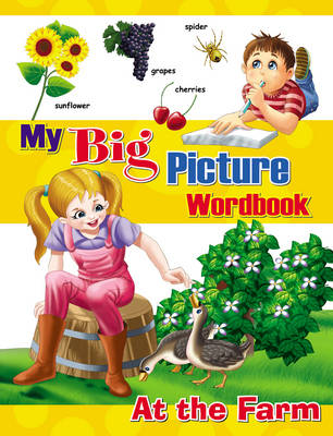 My Big Picture Wordbook: At the Farm (Paperback)