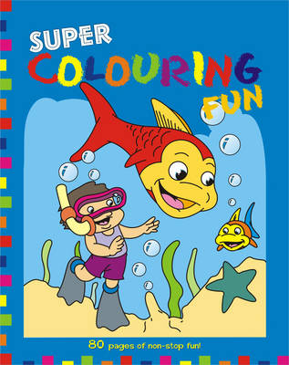 Super Colouring Fun (Paperback)
